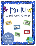 Short Vowel Pin-It: Push Pin Word Work Center