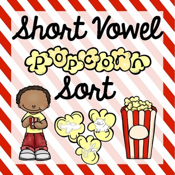 Short Vowel Popcorn Sort Activity