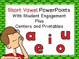 Short Vowel PowerPoints with Student Engagement plus Printables