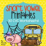CVC Short Vowel Printables~ 30 Worksheets in all!