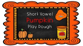 Pumpkin Play Dough- Short Vowel Bundle