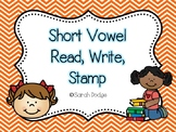 Short Vowel Read, Write, Stamp