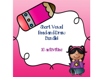 Short Vowel Read-and-Draw Bundle {10 activities}