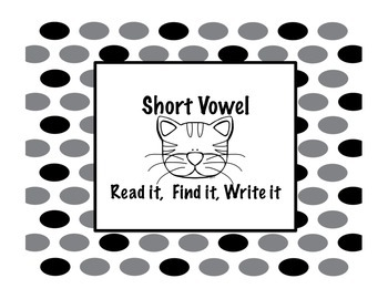 Short Vowel- Read it, Find it, Write it