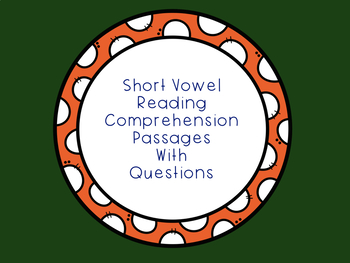 Short Vowel Reading Passages with Comprehension Questions