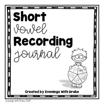 Short Vowel Recording Journal