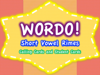 Short Vowel Rimes WORDO (Bingo Game)