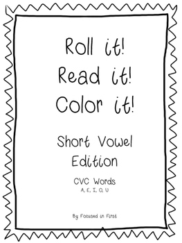 Short Vowel Roll It! Read It! Color it!