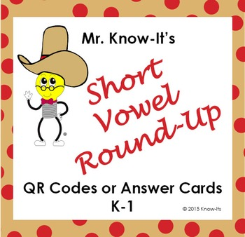 Short Vowel Round-Up Literacy Center (QR Codes or Answer Cards)