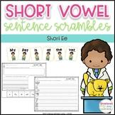 Short Vowel Sentence Scrambles - Ee
