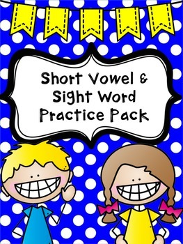 Short Vowel & Sight Word Practice Pack