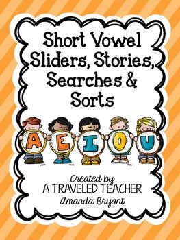 Short Vowel Sliders, Stories, Searches, & Sorts