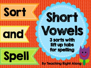 Short Vowel Sort and Spell