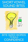 Short Vowel Sound Bites: Bite Sized Words to Build Confidence