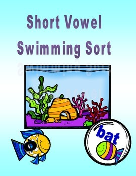 Short Vowel  Sound Sort: Fish Themed