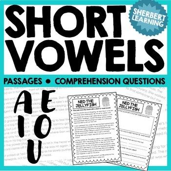 Short Vowel Sounds - A, E, I, O, U Reading Passages and Comprehension Questions