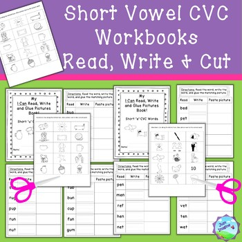 Short Vowel Sounds -  CVC Word Workbooks - read, write, cut and match