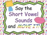 Short Vowel Sounds MOVE IT!