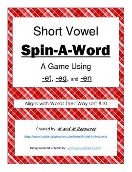 Short Vowel Spin-A-Word Game- et-eg-en