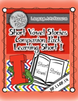 Short Vowel Stories Companion Pack:  Learning Short I