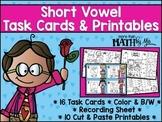 Short Vowel Task Cards & Printables {Valentine's Day}