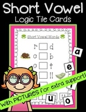 Short Vowel Logic Tile Cards: with Pictures (great for ELD!)