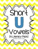 """Short Vowel """"U"""" Literacy Pack"""