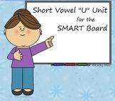 """Short Vowel """"U"""" Unit for the SMART Board"""