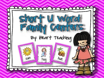 "Short Vowel ""U"" Word Family Centers"