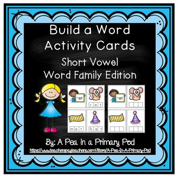 Short Vowel Word Families: Build A Word Activity Cards