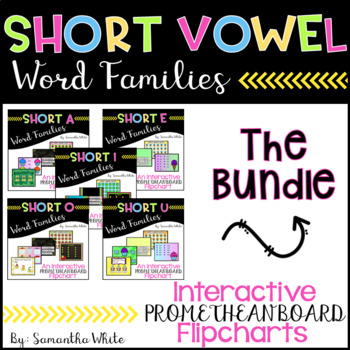 Short Vowel Word Families - Bundle {Promethean Board Flipcharts}