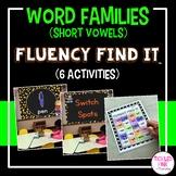 Short Vowel Word Families Fluency Find It