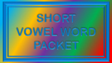 Short Vowel Word Reading Packet