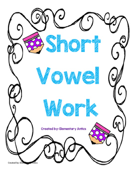 Short Vowel Word work and Comprehension Pack