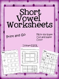 Short Vowel Worksheets- Print and Go