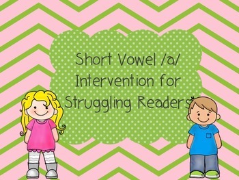 Short Vowel a Intervention for Struggling Readers