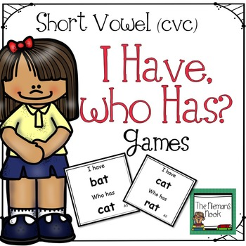 Short Vowel (cvc) I Have, Who Has Games