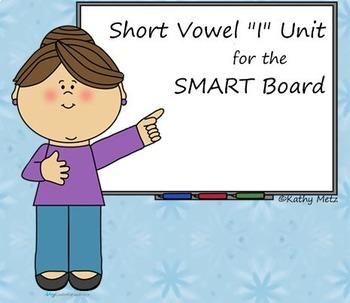 """Short Vowel """"I"""" Unit for the SMART Board"""