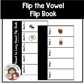 Short Vowel to Long Vowel Flip Book