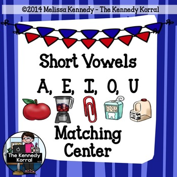Short Vowels Matching Activity {Anchor Charts, Vowel Cards