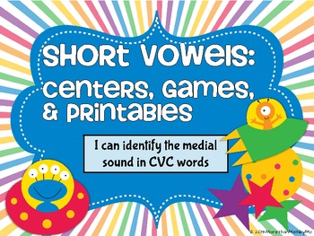 Short Vowels: Centers, Games, & Printables-Aligned with Common Core