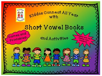 Short Vowels II - Kiddos Connect All Year with Short Vowel