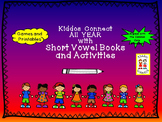 Short Vowels - Kiddos Connect All Year with Short Vowel Books and Activities