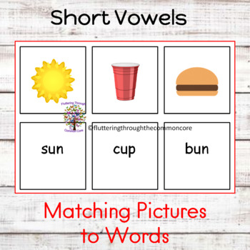 Short Vowels Matching Pictures to Words