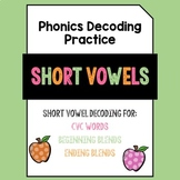 Short Vowels: Phonics Decoding Practice Pack