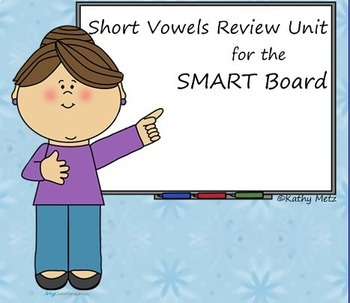 Short Vowels Review Unit for the SMART Board