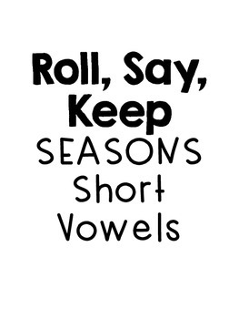 Short Vowels Roll, Say, Keep - SEASONS