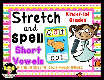 Short Vowels: Stretch & Spell