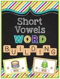 Short Vowels Word Building Pack {A, E, I, O, U}