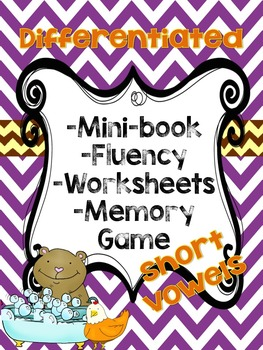 Short Vowels pack Differentiated! ( Mini-Books, Worksheets, and Fluency)